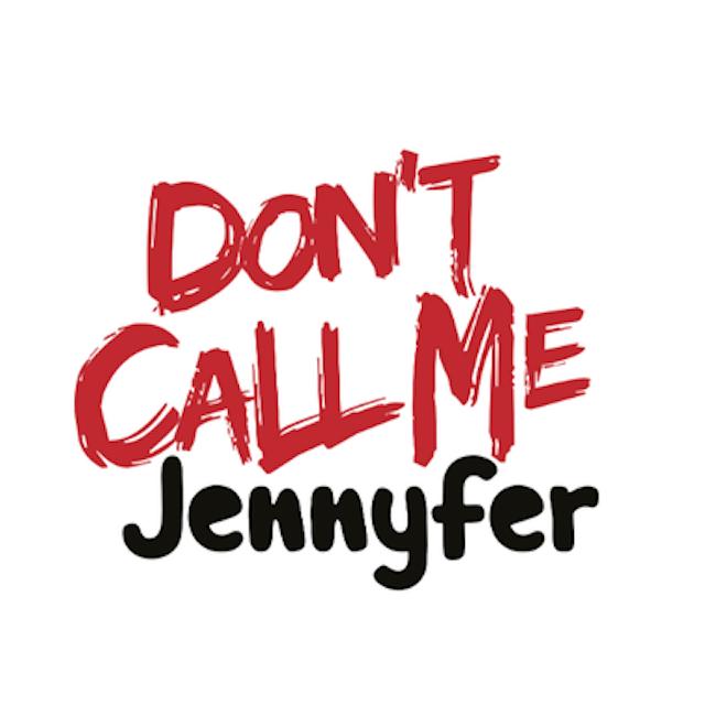 Don't Call Me Jennyfer
